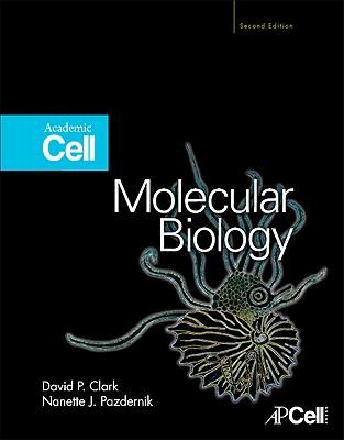 Molecular Biology By Clark, David P./ Pazdernik, Nanette J.