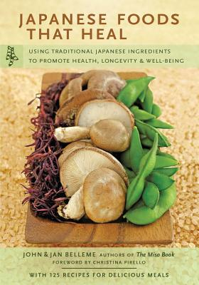 Japanese Foods That Heal By Belleme, Jan