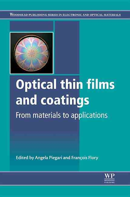 Optical Thin Films and Coatings By Piegari, Angela (EDT)/ Flory, Francois (EDT)